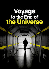 Search netflix Voyage to the End of the Universe